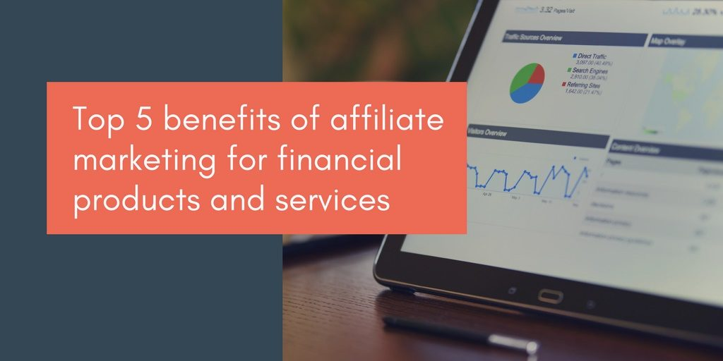 benefits of affiliate marketing for financial products